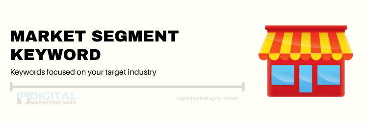 Market segment keyword